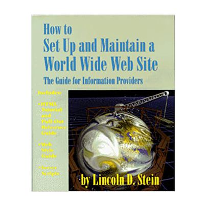 How to Set Up and Maintain a World Wide Web Site: The Guide for Information Providers